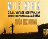 MILE KEKIN, Vintage Industrial Bar, 29.11.2018., Zagreb