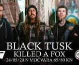 BLACK TUSK, Killed A Fox - Zagreb, Močvara, 24.05.2019.