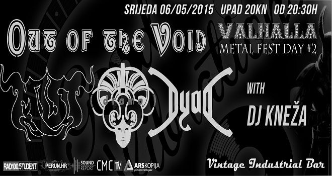 Good Vibrations meets Valhalla Metal festival day #2- Out Of The Void / Mist / (drama) / Dyad / DJ Kneža