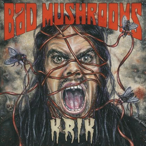 BAD MUSHROOMS - Krik