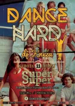 DANCE HARD with dj Kneža u SuperSuper 11.06.2016.