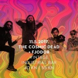 THE COSMIC DEAD & FJODOR u Vintage Industrial Bar-u 11.05.2017.