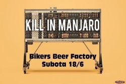 KILL IN MANJARO u Bikers Beer Factoryju 18.06.2016.