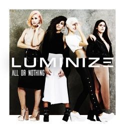 LUMINIZE - All Or Nothing