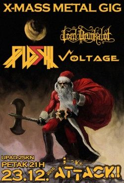 Xmass metal gig: Flesh, Lord Drunkalot & Voltage u AKC Attack-u 23.12.2016.