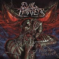 EVIL INVADERS - Feed Me Violence