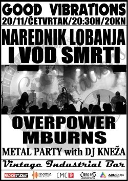 GOOD VIBRATIONS - Narednik Lobanja i Vod Smrti / MBurns / Overpower