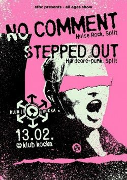 STxHC: NO COMMENT i STEPPED OUT u Klubu Kocka 13.02.2016.