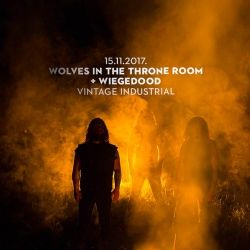 WOLVES IN THE THRONE ROOM  & WIEGEDOOD 15.11. u Vintage Industrial Baru
