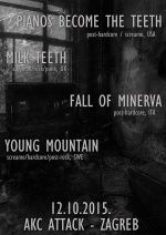 Pianos Become The Teeth + Milk Teeth + Fall of Minerva + Young Mountain u Akc Attack-u 12.10.2015.