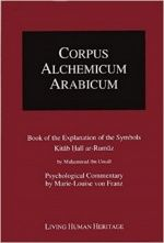 CORPUS ALCHEMICUM ARABICUM - Book of the Explanation of the Symbols Kitab Hall Ar-Rumuz
