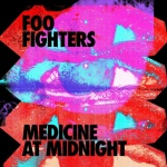FOO FIGHTERS - Medicine At Midnight