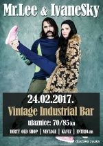 Mr.Lee & IvaneSky u Vintage Industrial Bar-u 24.02.2017.
