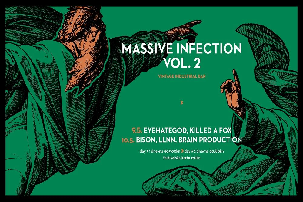 MASSIVE INFECTION festival vol. 2, 09.05. & 10.05.2018. Vintage Industrial, Zagreb